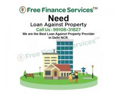Best Loan Against Property Provider in Delhi NCr With Fast Approval