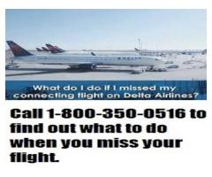 Delta Airlines Missed Flight Policy +1-888-441-7259